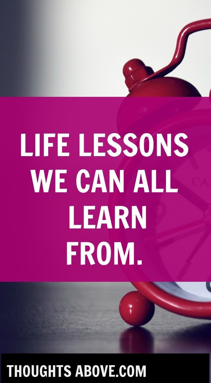 LESSONS LEARNT FROM LIFE