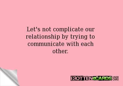 ecard Relationships | Send Free Relationships ecards at Rottenecards