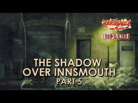 """""""The Shadow Over Innsmouth"""" Part 5/10 (HorrorBabble) - YouTube"""
