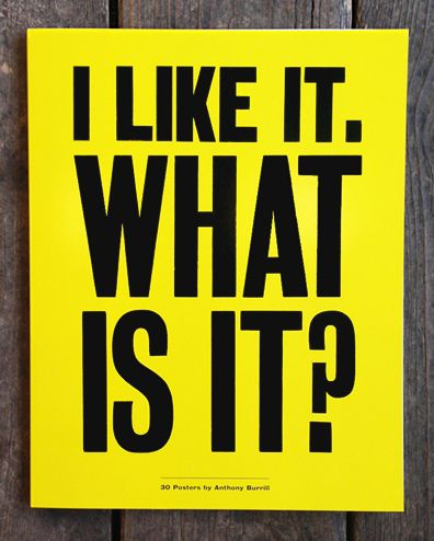 anthony burrill • i like it, what is it? - book • £19.95
