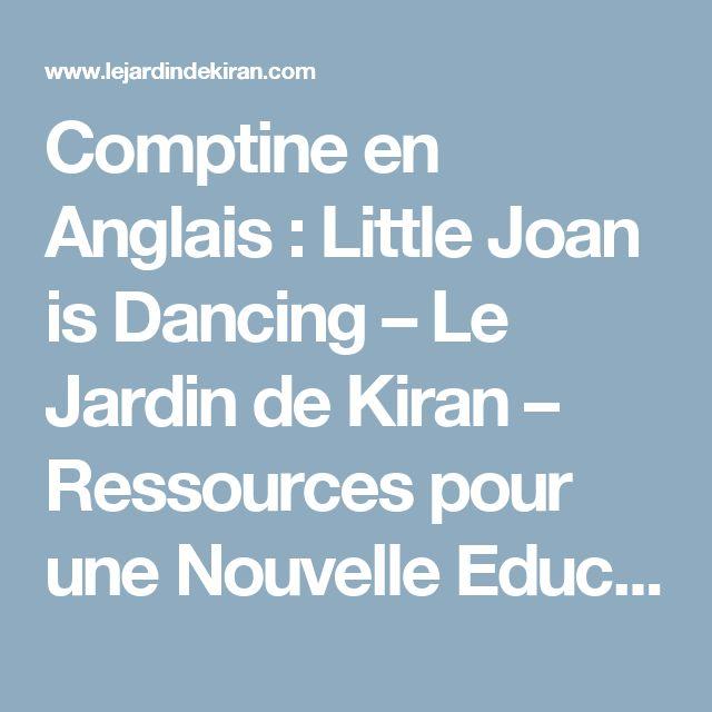 Comptine en Anglais : Little Joan is Dancing – Le Jardin de Kiran – Ressources pour une Nouvelle Education