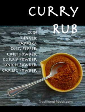 Curry Chicken Rub at Traditional-Foods.com So good with the brine she suggests!