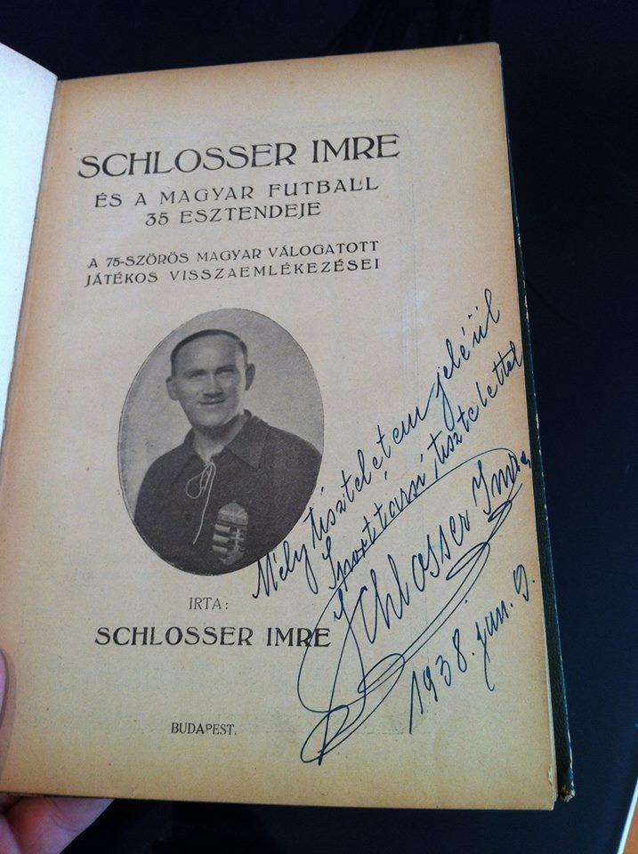 Ferencvarosi TC (FTC) legendary striker Schlosser Imre wrote and published a book in 1934 about the history of Hungarian football. The first edition book is signed by the author in 1938. Only 500 copies were printed.