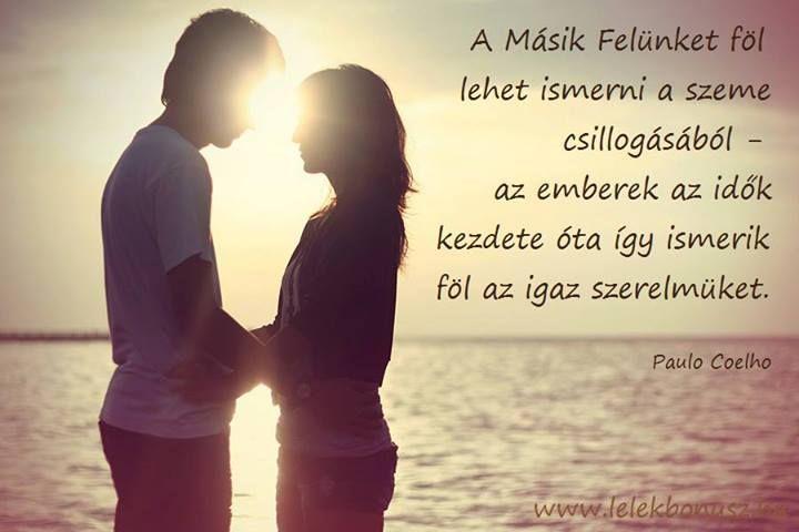 Coelho idézete az igaz szerelem felismeréséről. A kép forrása: LélekBónusz # Facebook