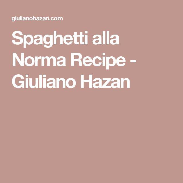 Spaghetti alla Norma Recipe - Giuliano Hazan