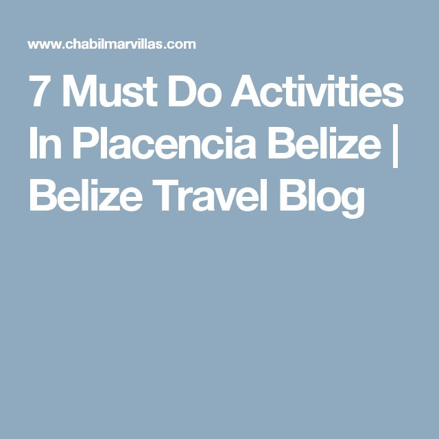 7 Must Do Activities In Placencia Belize | Belize Travel Blog