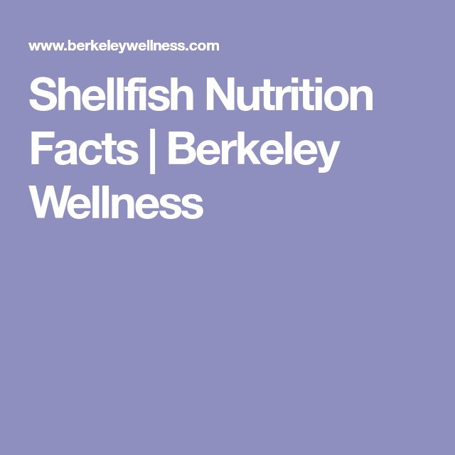 Shellfish Nutrition Facts | Berkeley Wellness