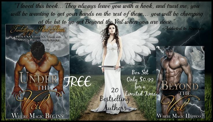 Get the teasers in Under the Veil FREE, and full stories in Beyond the Veil for only $0.99!!!! Available at Amazon, Nook, iBooks, etc http://www.amazon.com/gp/product/B01CK71QQM and http://www.amazon.com/Beyond-Veil-Paranormal-Magical-Romance-ebook/dp/B01A5UM98A