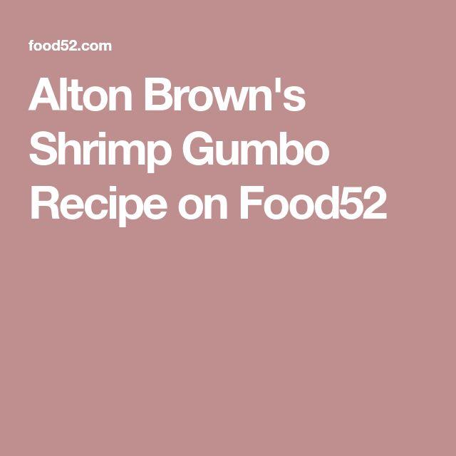 Alton Brown's Shrimp Gumbo Recipe on Food52