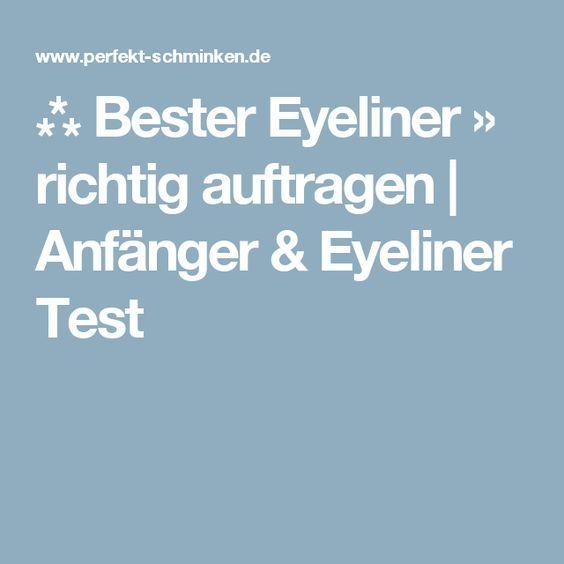 ⁂ Bester Eyeliner » richtig auftragen   Anfänger & Eyeliner Test