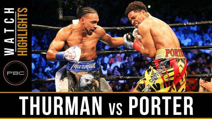 Video: Keith Thurman vs. Shawn Porter (Full Highlights)