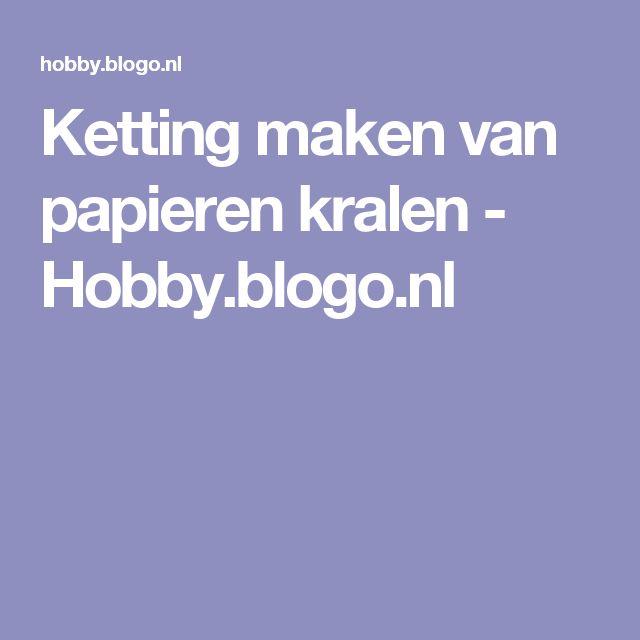 Ketting maken van papieren kralen - Hobby.blogo.nl