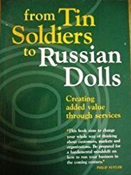 From Tin Soldiers to Russian Dolls: Creating Added Value Through Services by SANDRA VANDERMERWE (1994-09-08)