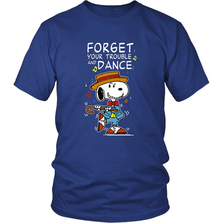 Forget Your Trouble And Dance Snoopy Shirt