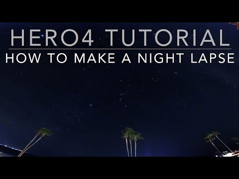 GoPro HERO 4 Tutorial: Night Lapse - YouTube
