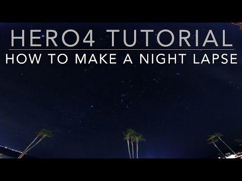 GoPro HERO 4 Tutorial: Night Lapse - YouTube