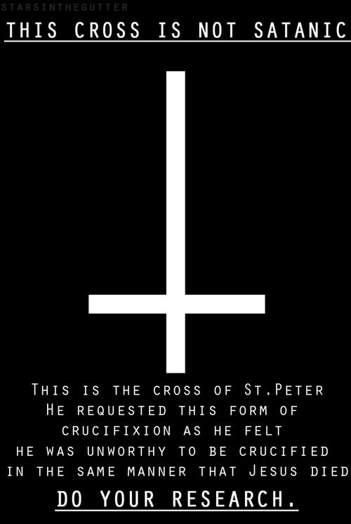 To the people who mistake the inverted cross as a satanic symbol.