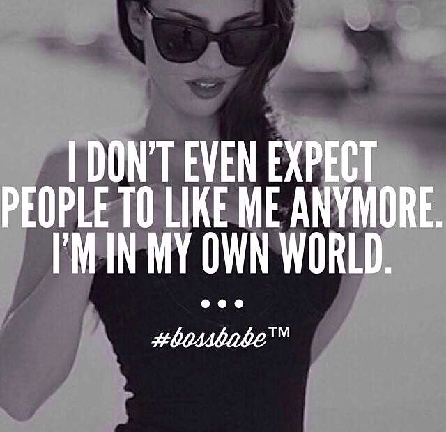 My motto now, I'm in my own bubble... #nonchalant