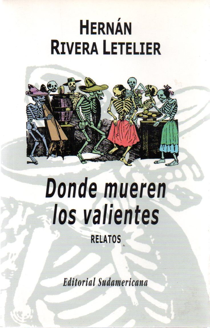 Donde mueren los valientes : (relatos) /  por Rivera Letelier, Hernán, 1950-