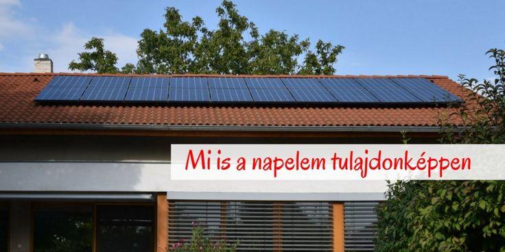 Mi is a napelem tulajdonképpen és hogyan működik