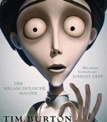 Tim Burton: Der Melancholische Magier. Mit Einem Vorwort Von Johnny Depp PDF
