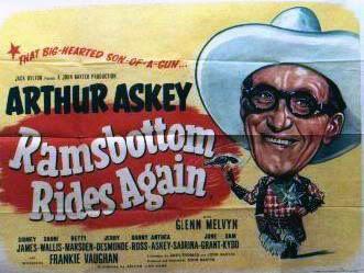 Ramsbottom Rides Again (1956) Stars: Arthur Askey, Glenn Melvyn, Sidney James, Shani Wallis ~  Director: John Baxter
