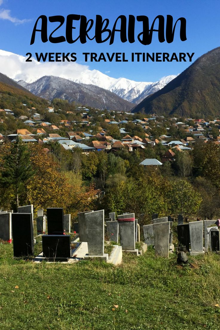 Backpacking in Azerbaijan. Travel Guide. The ultimate 2 weeks travel itinerary for one of the least visited countries in both Asia & Europe