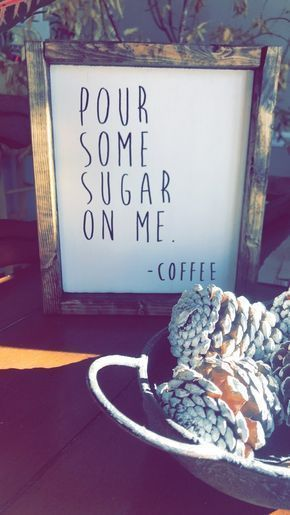Pour some sugar on me – coffee wood sign – handmade