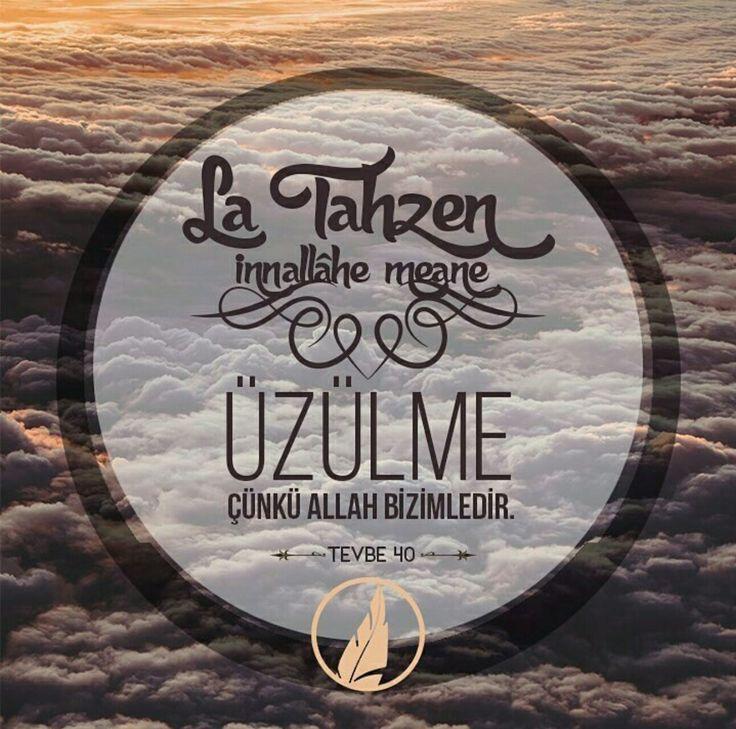 LA TAHZEN! #üzülme #AllahBizimle #vesselam #sözlerköşkü