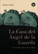 La Casa del Ángel de la Guarda, de Editorial Bambú - Literatura Infantil y Juvenil Para mis alumnos de 1de ESO Basado en una historia real, sobre la ocupación nazi en Hungría.