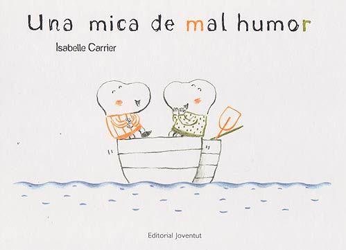 Una mica de mal humor d'Isabelle Carrier. Ed. Joventut