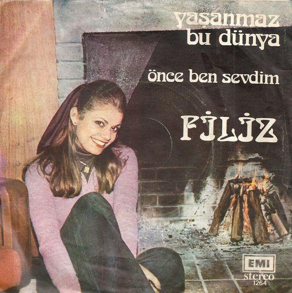 Filiz (2) - Yaşanmaz Bu Dünya / Önce Ben Sevdim (Vinyl) at Discogs