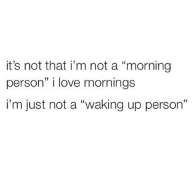 yassss i like being awake and like doing things in the morning but literally i could sleep all day and i like sleep