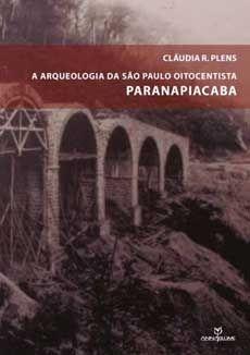 A arqueologia da São Paulo Oitocentista: Paranapiacaba