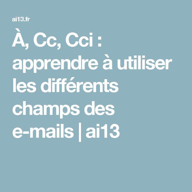 À, Cc, Cci: apprendre à utiliser les différents champs des e-mails | ai13