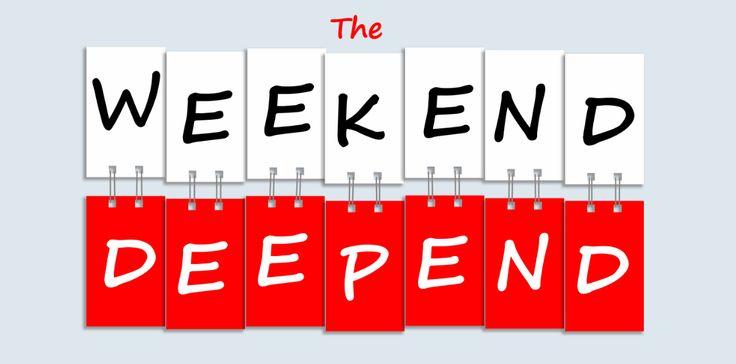 The Weekend Deep-End