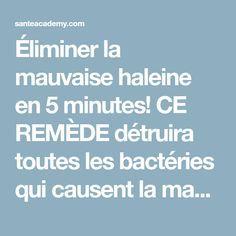 Éliminer la mauvaise haleine en 5 minutes! CE REMÈDE détruira toutes les bactéries qui causent la mauvaise haleine | Sante academy