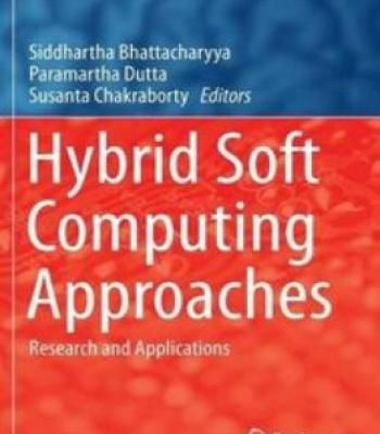Hybrid Soft Computing Approaches: Research And Applications PDF