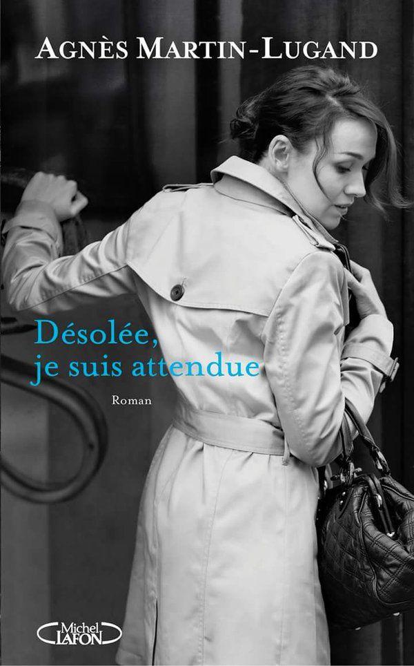 """""""Désolée je suis attendue"""" Agnès Martin-Lugand"""