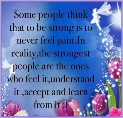 Some People Think That To Be String Is To Never Feel Pain But The Strongest People Accept And Learn From It life quotes quotes positive quotes quote beautiful life quote strong strength quotes about life facebook quotes beautiful quotes quotes with images quotes to share positive inspirational quotes quotes about being strong im not perfect quotes