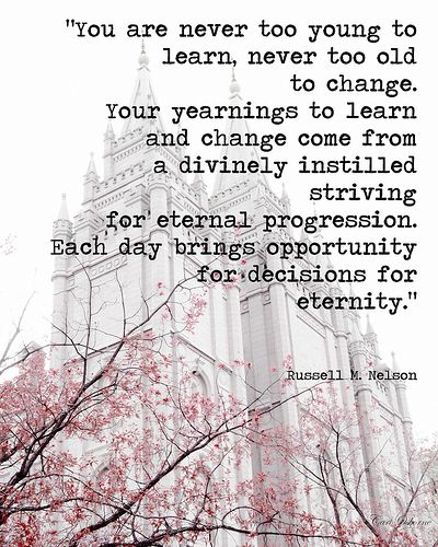 """You're never to young or old to change"" #mormon #lds #ldsconf October 2013 General Conference quotes"