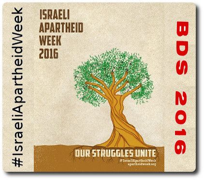 """Campagne internationale #BDS 2016 : #IsraeliApartheidWeek La criminalisation de la solidarité par les politiques complices d'une spoliation Apparemment le mouvement """"BDS"""" cause beaucoup de difficultés à Israël. Pour ne pas dire c'est le seul mouvement de solidarité, au peuple palestinien, qui soit vraiment opérationnel pour l'application de la loi internationale. Il montre, dans les pays occidentaux, la cause palestinienne, face une adversité ignoble."""