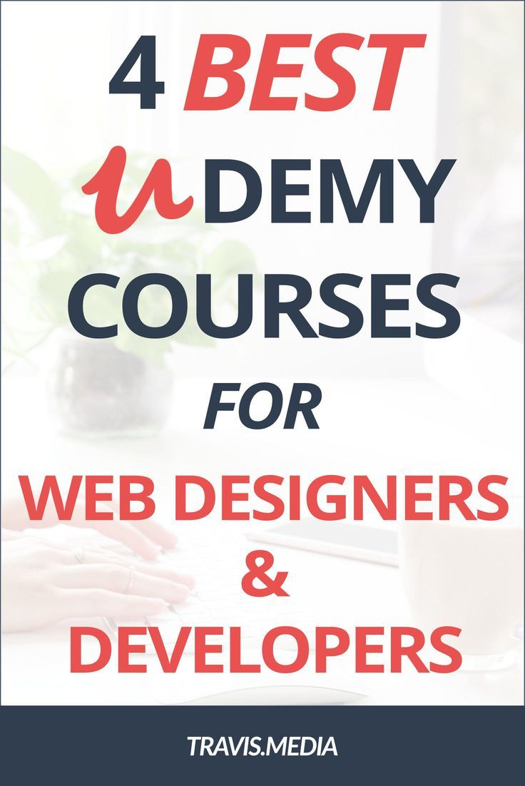 The 4 Best Udemy Courses For Web Developers And Designers With Images Learn Web Development Web Development Web Design Course