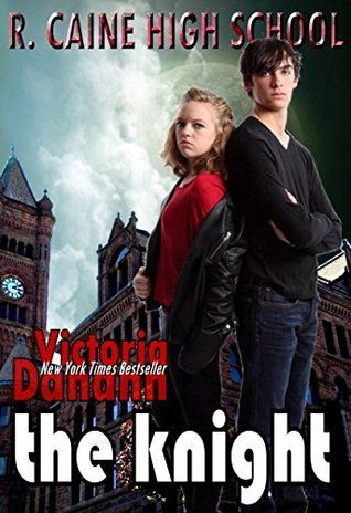 Life just couldn't get stranger. - The Knight (R. Caine High School #2) by Victora Danann