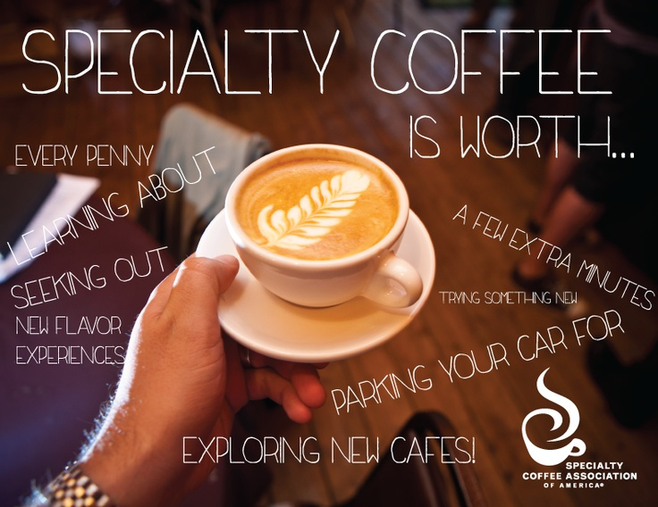 Specialty Coffee is worth...