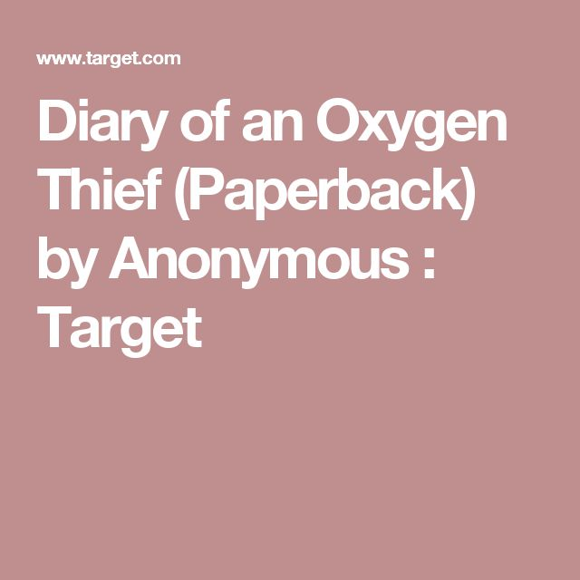 Diary of an Oxygen Thief (Paperback) by Anonymous : Target