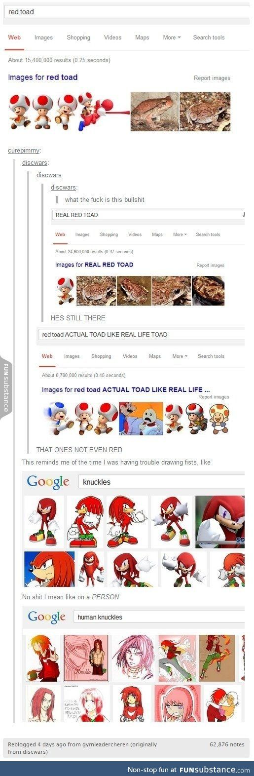 LIFE HACK after your search, if you put a minus and a word it will exclude any search results with that word. For example, if the first person typed -mario after the search, it would have gotten rid of most or all of the Toadstool pictures.