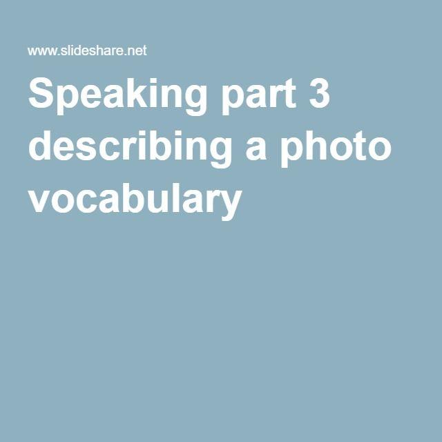 PET Speaking part 3 describing a photo vocabulary