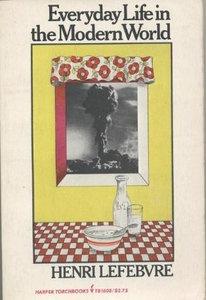 Henri Lefebvre - Everyday life in the modern world  ISBN: 0061316083  Category: Uncategorized