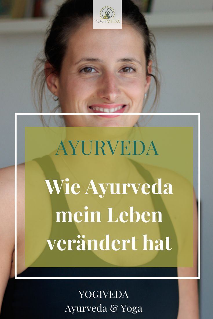 Wie Ayurveda Mein Leben Verandert Hat Yogiveda Ayurveda Ayurveda Kur Ayurveda Ernahrung